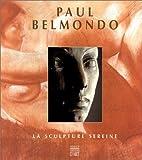 Paul Belmondo - La sculpture sereine