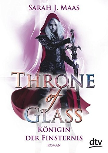 Königin 4 (Throne of Glass 4 - Königin der Finsternis: Roman)