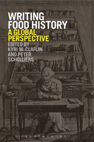 Writing Food History A Global Perspective