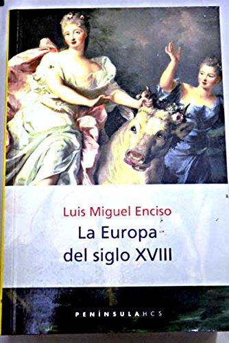Descargar Libro La Europa del siglo XVIII (HISTORIA, CIENCIA Y SOCIEDAD) de Luis Miguel Enciso