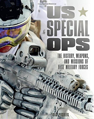 us-special-ops-the-history-weapons-and-missions-of-elite-military-forces-365