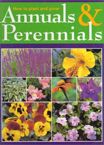 How to Plant and Grow Annuals and Perennials par Maggie Oster