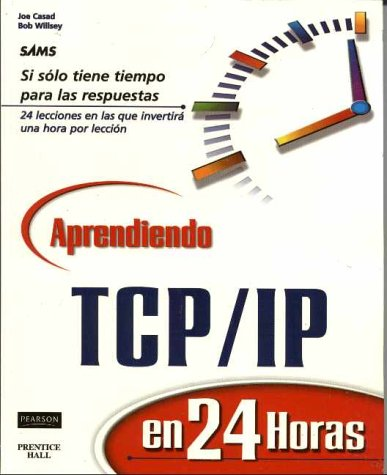 Aprendiendo TCP/IP En 24 Horas por Bob Willsey