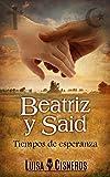 Beatriz y Said: Tiempos de esperanza