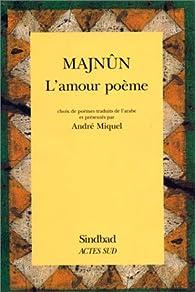 L'amour poème par  Majnûn