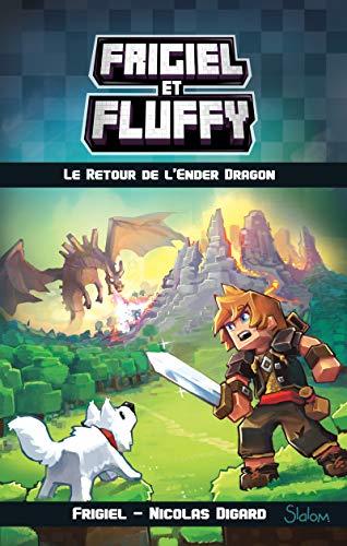 Frigiel et Fluffy, tome 1 : Le Retour de l'Ender Dragon (1) par FRIGIEL
