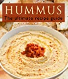 Hummus :The Ultimate Recipe Guide - Over 30 Delicious & Best Selling Recipes (English Edition)