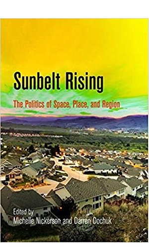 Sunbelt Rising: The Politics of Space, Place, and Region (Politics and Culture in Modern America) (English Edition)