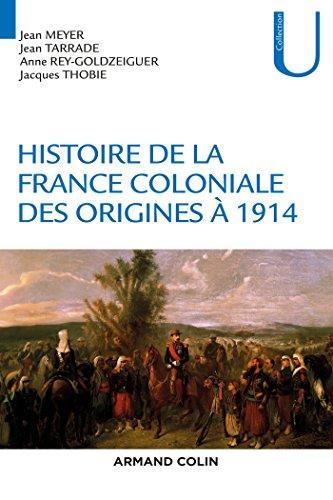 Histoire de la France coloniale - Des origines à 1914