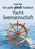 Das große pietsch Handbuch Yacht-Seemannschaft