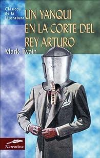 Un yanqui en la corte del rey Arturo par Mark Twain
