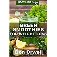 Green Smoothies for Weight Loss: 50 Smoothies Weight Loss Blender Recipes (Natural Weight Loss Transformation Book 42) (English Edition)