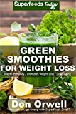 Green Smoothies for Weight Loss: 50 Smoothies Weight Loss Blender Recipes (Natural Weight Loss Transformation Book 42)