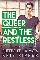 The Queer and the Restless (Queers of La Vista Book 3)