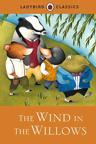 Ladybird Classics: The Wind in the Willows por Ladybird