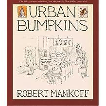 Urban bumpkins