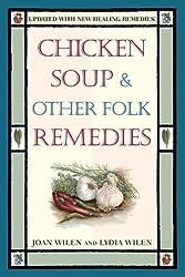 Chicken Soup & Other Folk Remedies by Joan Wilen (2000-09-12)
