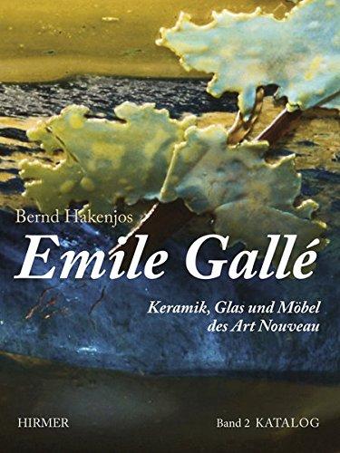 Jugendstil Keramik (Emile Gallé: Keramik, Glas und Möbel des Art Nouveau. Textband und Katalogband)
