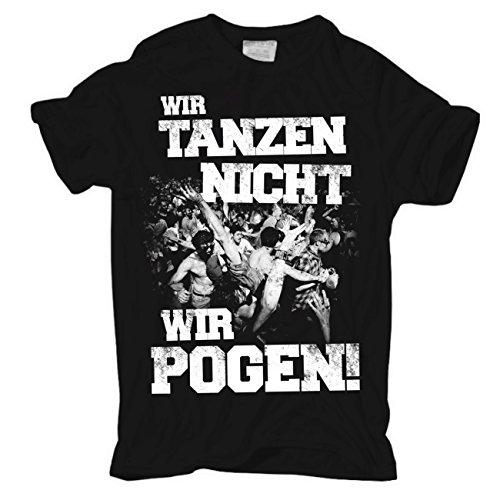 Männer und Herren T-Shirt Wir tanzen nicht wir POGEN Körperbetont schwarz