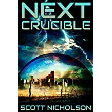 Crucible: A Post-Apocalyptic Thriller (Next Book 5)