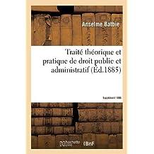 Traité théorique et pratique de droit public et administratif SUPPL 1886