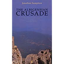 The Albigensian Crusade by Jonathan Sumption (1999-08-23)