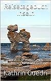 Reisetagebuch Inseln: Mit dem Motorrad nach Bornholm, Öland und Gotland