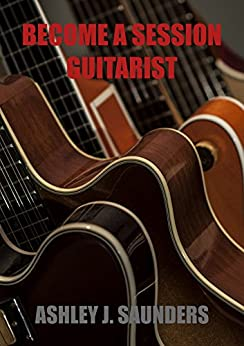 Become A Session Guitarist by [Saunders, Ashley]