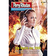 "Perry Rhodan 2922: Die Nacht der 1000 (Heftroman): Perry Rhodan-Zyklus ""Genesis"" (Perry Rhodan-Erstauflage)"