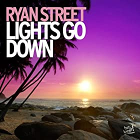 Ryan Street-Lights Go Down