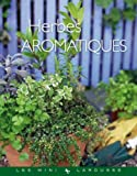 Telecharger Livres Herbes aromatiques Les Mini Larousse Jardin (PDF,EPUB,MOBI) gratuits en Francaise