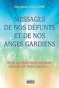Messages de nos défunts et de nos anges gardiens par Marylène Coulombe