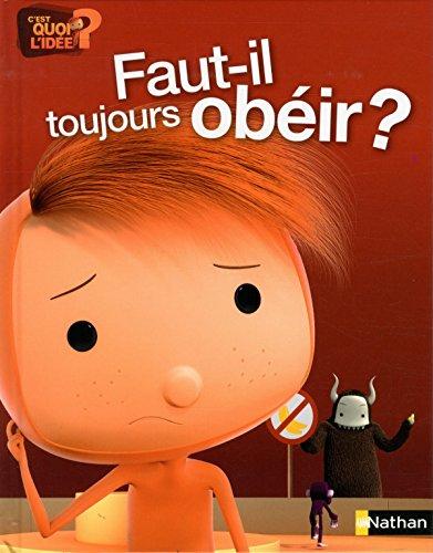 Faut-il toujours obéir ? par Oscar Brenifier