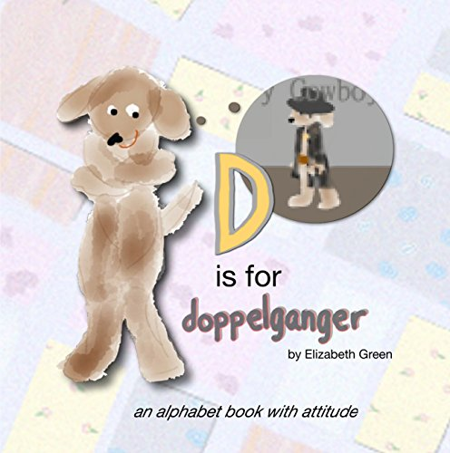 D is for Doppelganger: An Alphabet Book with Attitude (Charlie and PomPom Storybooks 1) book cover