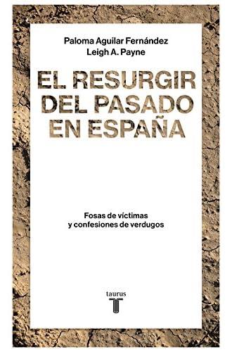 El resurgir del pasado en España: Fosas de víctimas y confesiones de verdugos