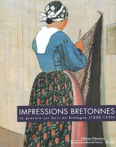 Impressions bretonnes : La gravure sur bois en Bretagne (1850-1950) par Philippe Le Stum