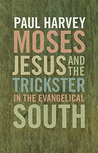 Moses, Jesus, and the Trickster in the Evangelical South (Mercer University Lamar Memorial Lectures) por Paul Harvey