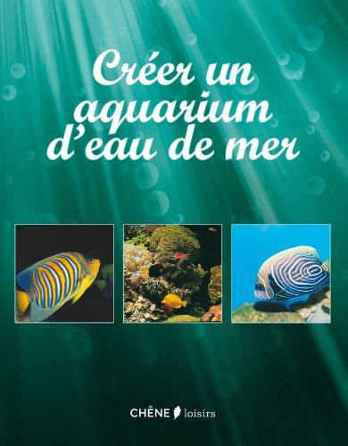 Créer un aquarium d'eau de mer par Collectif