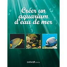 Créer un aquarium d'eau de mer