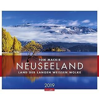 Neuseeland - Land der langen weißen Wolke - Kalender 2019 - Tom Mackie - Weingarten-Verlag - Andris Apse - Wandkalender 55 cm x 46 cm
