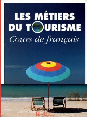 Les mtiers du tourisme : Cours de francais