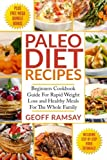 Paleo Diet Recipes: Beginners Cookbook Guide For Rapid Weight Loss and Healthy Meals