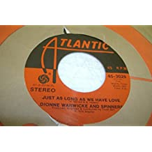 DIONNE WARWICKE AND SPINNERS 45 RPM Just As Long As We Have Love / Then Came You
