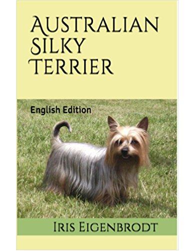 Australian Silky Terrier: English Edition -