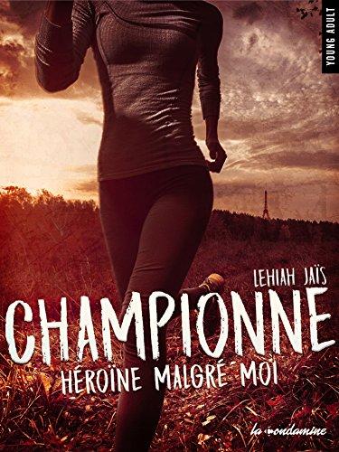 Championne Héroïne malgré moi de Lehiah Jais 2016