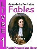 Fables de La Fontaine - Livre 1 (Illustré et annoté) (Fables de Jean de La Fontaine)