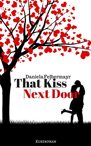 Buchseite und Rezensionen zu 'That Kiss Next Door' von Daniela Felbermayr