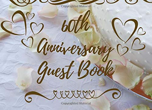 60th Anniversary Guest Book: Husband & Wife Celebrating 60 Years of Happy Marriage & Memories - Wedding Memory Registry - Signature Keepsake - Visitors Sign In Registration (Favor Inexpensive Ideen Wedding)