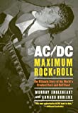 AC/DC: Maximum Rock & Roll: The Ultimate Story of the World's Greatest Rock-and-Roll...