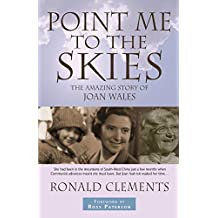 Point Me to the Skies: The Amazing Story of Joan Wales by Ross Paterson (Foreword), Ronald Clements (1-Jan-2007) Paperback